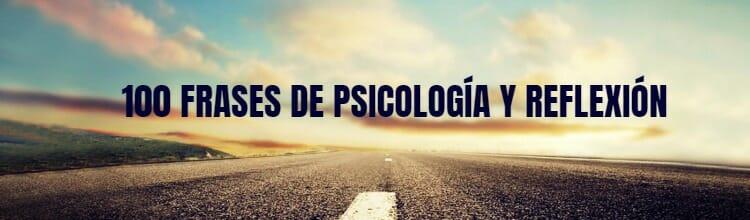 Las 100 Mejores Frases De Psicología Y Reflexión